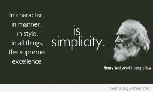 In-character-in-manner-in-style-in-all-things-the-supreme-excellence-is-simplicity.-Henry-Wadsworth-Longfellow-quotes